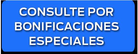 Consulte por bonificaciones especiales