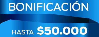 Bonificación hasta $50.000