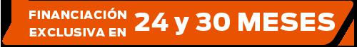 Financiación exclusiva en 24 y 30 meses