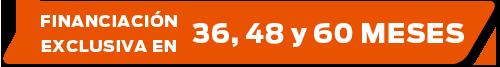 Financiación exclusiva 36, 48 y 60 meses